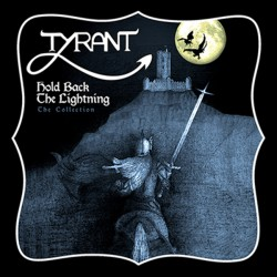"Tyrant - ""Hold Back the..."