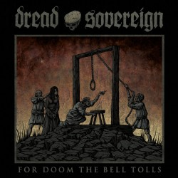"Dread Sovereign - ""For Doom..."