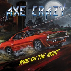 "Axe Crazy - ""Ride on the..."