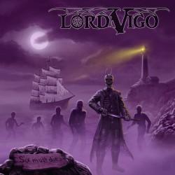 """Lord Vigo - """"Six Must Die"""""""