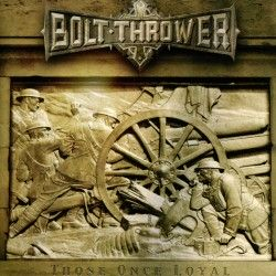 """Bolt Thrower - """"Those Once..."""