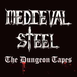 """Medieval Steel """"The Dungeon..."""