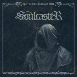 """Soulcaster - """"Maelstrom of..."""