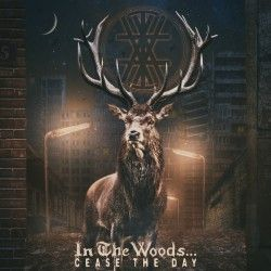 """In the Woods... - """"Cease..."""