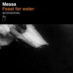 """Messa - """"Feast for Water""""..."""