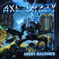 """Axe Crazy - """"Angry..."""