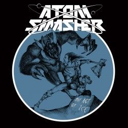"""Atom Smasher - """"The Age of..."""
