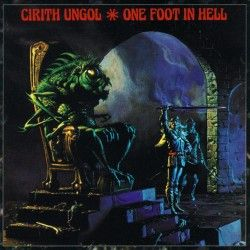 """Cirith Ungol - """"One Foot in..."""