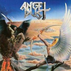 "Angel Dust - ""Into the Dark..."