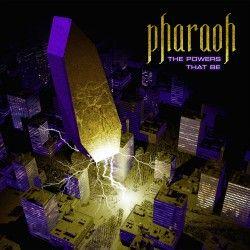 "Pharaoh - ""The Powers That..."