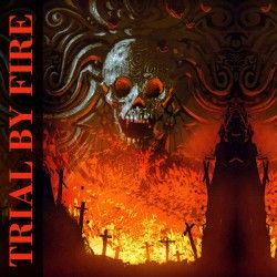 """Trial by Fire - """"Trial by..."""